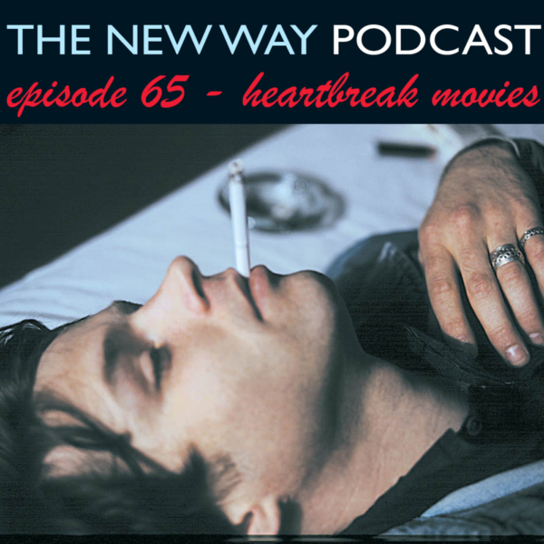 Episode 65 - Heartbreak Films