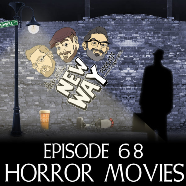 Episode 68 - Horror Movies