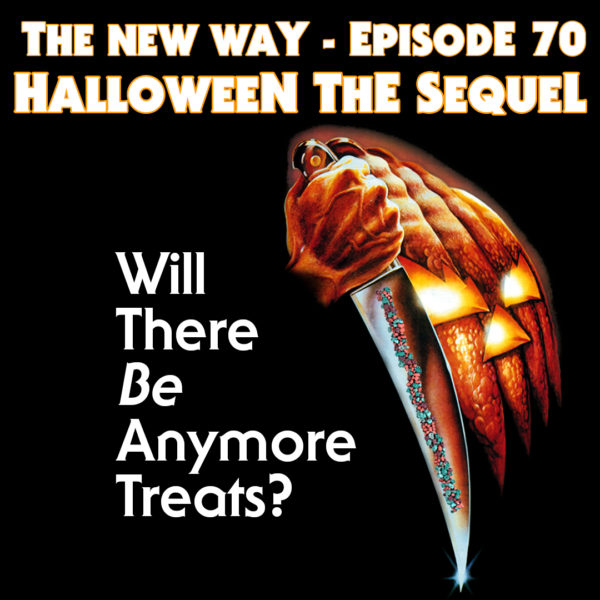 Episode 70 - Halloween The Sequel