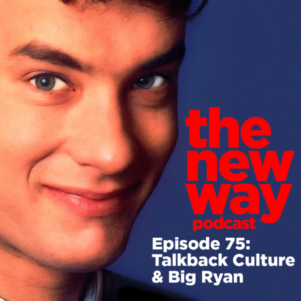 Episode 75 - Talkback Culture & Big Ryan