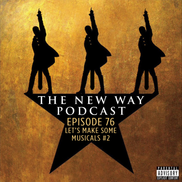 Episode 76 - Let's Make Some Musicals #2