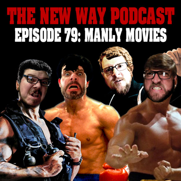 Episode 79 - Manly Movies
