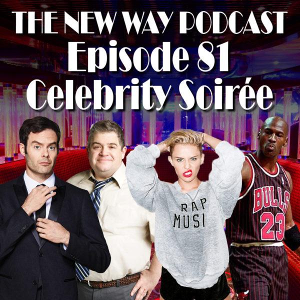 Episode 81 - Celebrity Soirée