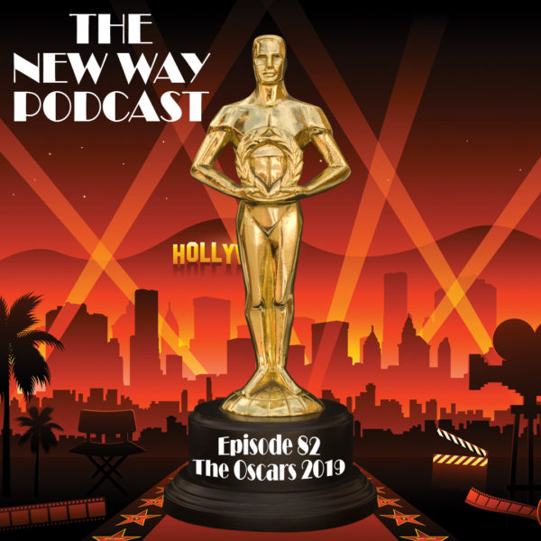 Episode 82 - The Oscars 2019