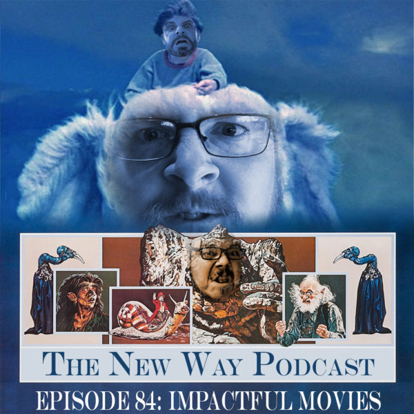 Episode 84 - Impactful Movies