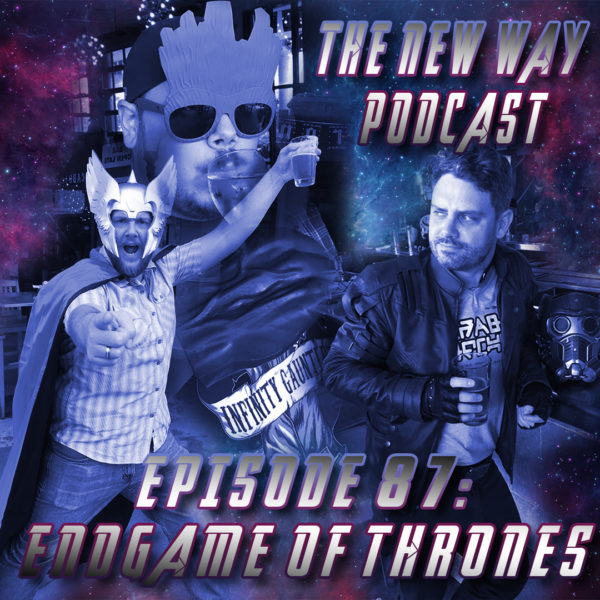 Episode 87 - Endgame of Thrones (SPOILERS!)