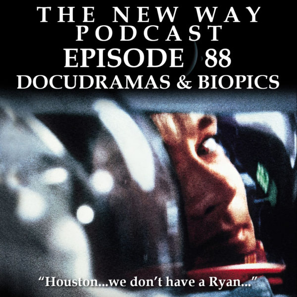 Episode 88 - Docudramas and Biopics
