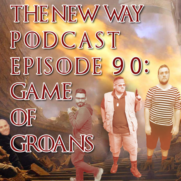 Episode 90: Game of Groans